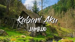 JAMRUD - KABARI AKU (Official Vidio Lirik)