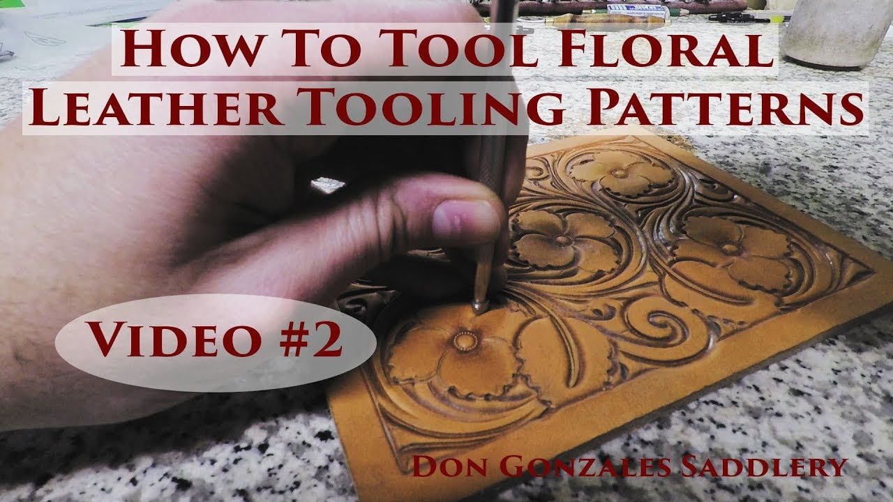 How To Tool Floral Leather Tooling Patterns Video 2 Youtube