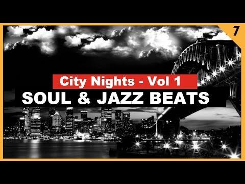 "Soul & Jazz Beats ""City Nights"" (Jazz Hop, Study Beats) by Groove Companion #7"