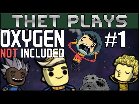 Thet Plays Oxygen Not Included Part 1: A Fresh Start! [Agricultural Upgrade]