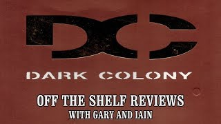 Dark Colony - Off The Shelf Reviews