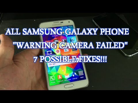 ALL SAMSUNG PHONES - WARNING CAMERA FAILED - 7 POSSIBLE FIXES!!!!