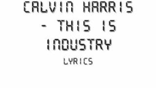 Calvin Harris - This is industry Lyrics