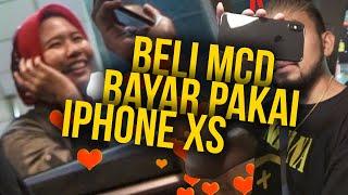 BELI MCD BAYARNYA PAKE iPHONE XS !! #SOCIALEXPERIMENT