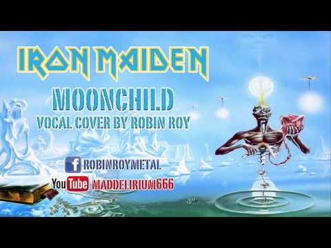 IRON MAIDEN - Moonchild (Vocal Cover by Robin Roy)