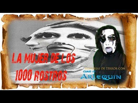 LA MUJER DE LOS 1000 ROSTROS☠  historias de horror con cloud of arlequin