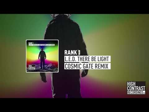 Rank 1 - L.E.D.  There Be Light (Cosmic Gate Remix) [High Contrast Recordings]