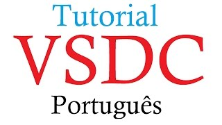 VSDC Free Video Editor - Tutorial Português