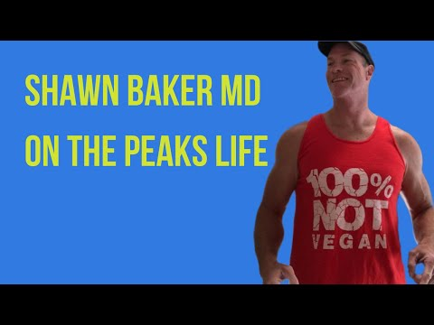 Shawn Baker MD On The PEAKS Life