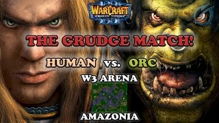 Grubby | Warcraft 3 The Frozen Throne | Human vs. Orc - The Grudge Match on Amazonia