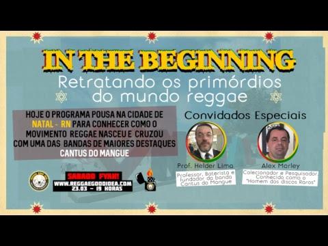 Reggae em Natal - RN - In the Beginning (Part. Especial: Prof. Helder Lima e Alex Marley)