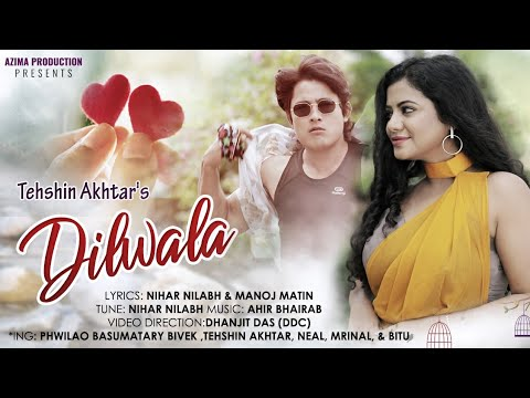 DILWALAA | TEHSIN AKHTAR | VIVEK BORA | Official Video | New Assamese Song 2019