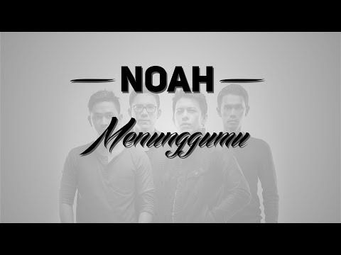 "(Lirik) Menunggumu ""new Version"" - NOAH"