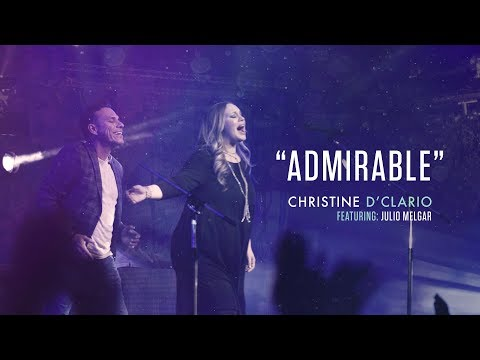 Christine D'Clario (feat. Julio Melgar) - Admirable