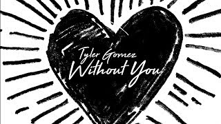 Tyler Gomez - Without You (Official Lyric Video)