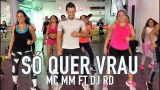 Só Quer Vrau - MC MM ft DJ RD by Cesar James Zumba Cardio Extremo cANCUN
