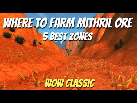 WoW Classic/Mining Guide /Where To Farm Mithril Ore /5 Best Zones