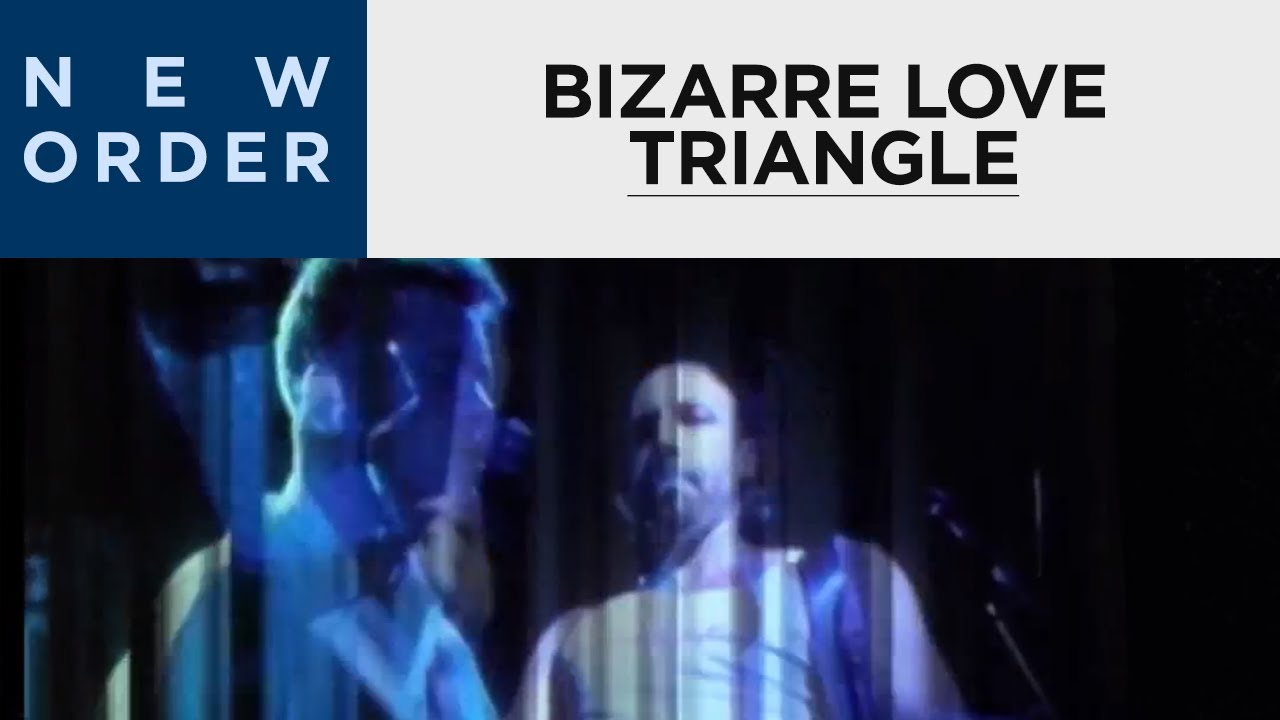 New Order Bizarre Love Triangle Video 69