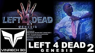 LEFT 4 DEAD Genesis - The Movie Part 2