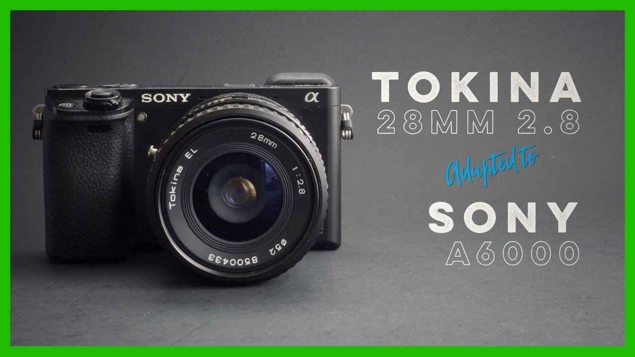 Tokina EL 28mm 2.8 Adapted to the Sony A6000 - YouTube