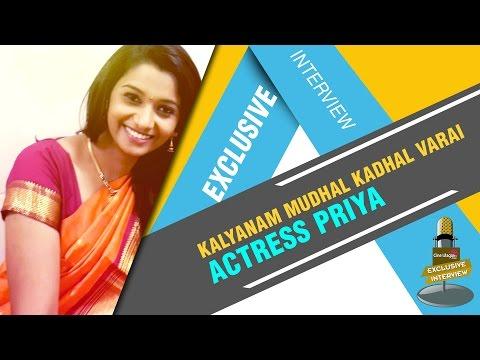 Interview with Kalyanam Mudhal Kadhal Varai actress Priya