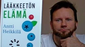 Lääkkeetön elämä, Antti Heikkilä