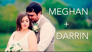 Meghan + Darrin | Highlight Video