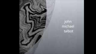 John Michael Talbot -  One Dark Night