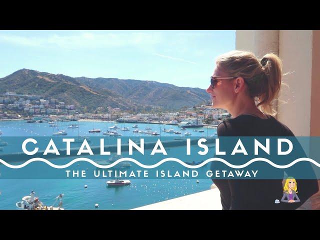 Catalina Island - The Ultimate Island Getaway