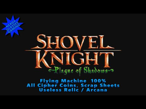 Shovel Knight: Plague of Shadows - Flying Machine 100%