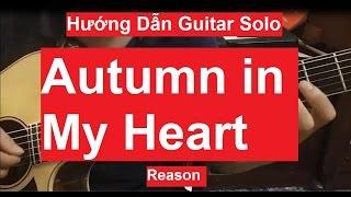 Autumn In My Heart - Reason (Yiruma) Guitar Solo| Hướng Dẫn | Thành Toe