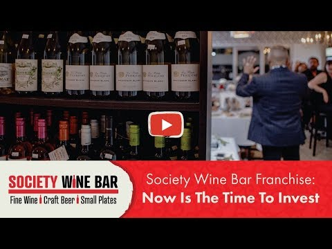 Society Wine Bar Franchise: Now Is The TIme To Invest