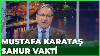 Prof. Dr. Mustafa Karataş İle Sahur Vakti - 22 Mayıs 2020