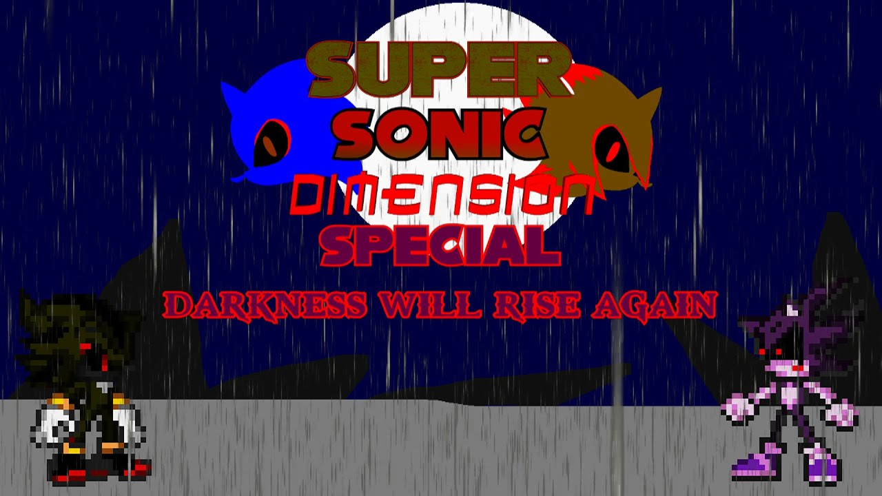 Super Sonic Dimension Special: Darkness Will Rise Again