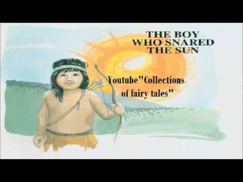 The Boy Who Snared The Sun — William Trowbridge LARNED and Henry R. SCHOOLCRAFT