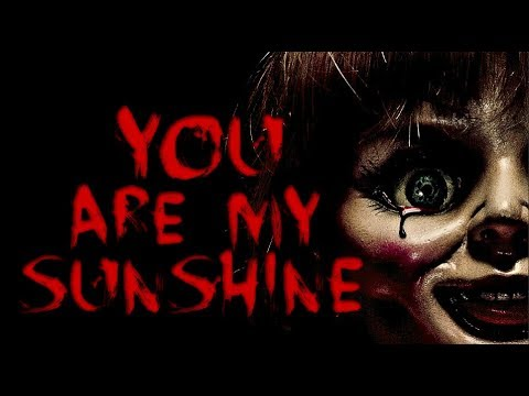 Annabelle // You Are My Sunshine