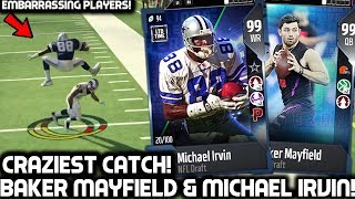 BAKER MAYFIELD & MICHAEL IRVIN SHRED DEFENSES! CRAZIEST CATCH! Madden 18 Ultimate Team