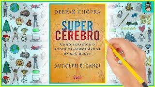 SUPERCÉREBRO   Deepak Chopra   Resumo Animado   SejaUmaPessoaMelhor