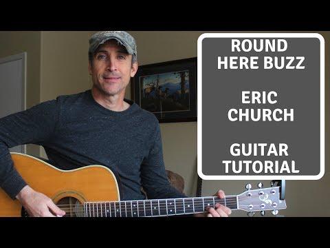 Round Here Buzz - Eric Church - Guitar Lesson | Tutorial