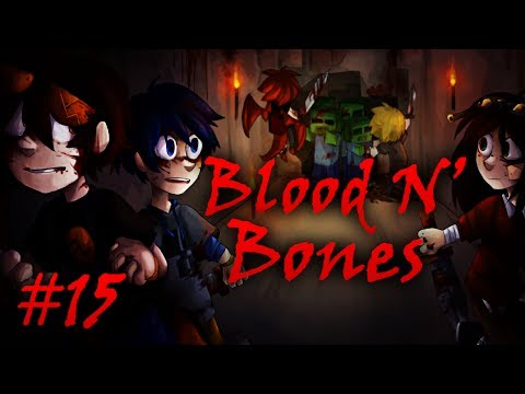 Blood N' Bones - Часть 15 -