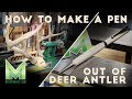 How to Turn a Pen from Deer Antler