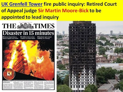UK Grenfell Tower fire public inquiry: Retired Court of Appeal judge Sir Martin Moore-Bick