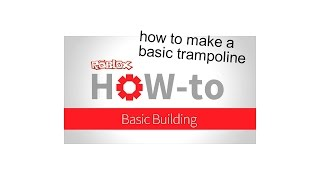 roblox-how to make a basic trampoline