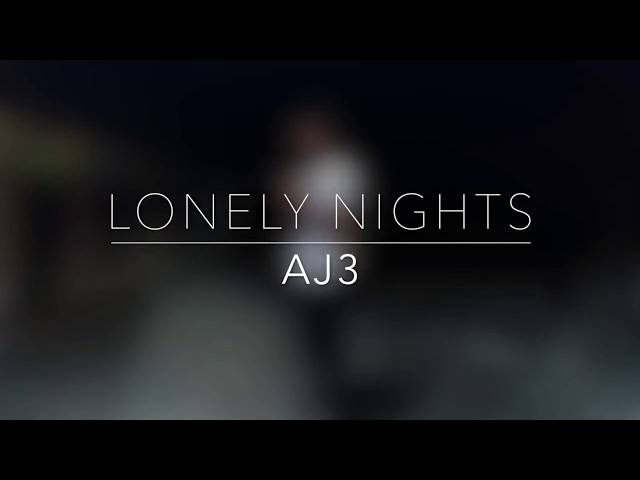 Aj3 - Lonely Nights (Official Music Video)