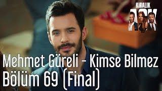 Kiralık Aşk 69. Bölüm (Final) - Mehmet Güreli - Kimse Bilmez