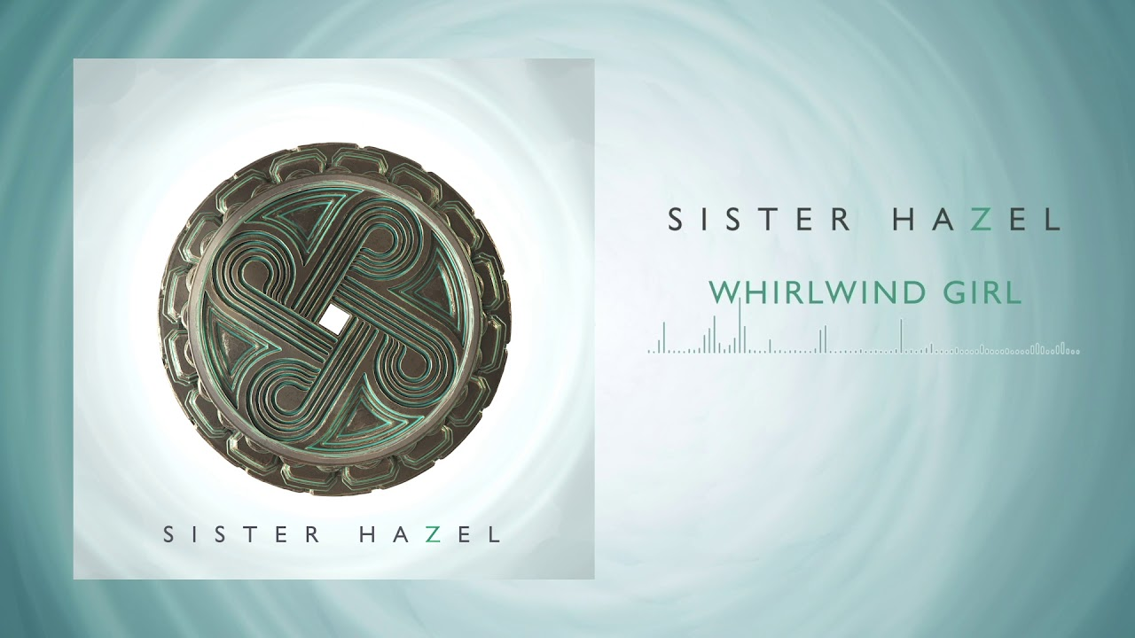 sister-hazel-whirlwind-girl-official-audio-sister-hazel