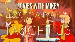 Lessons Animation Taught Us - Movies with Mikey