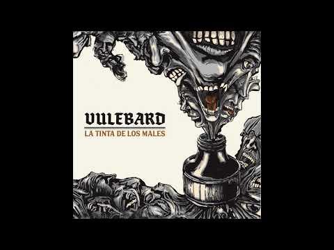 Vulebard - La Tinta de los Males (2021) (New Full Album)