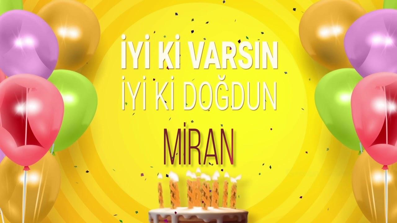 İyi ki doğdun MİRAN- İsme Özel Doğum Günü Şarkısı (FULL VERSİYON)