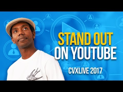 How to Standout On YouTube as a Small YouTuber [CVX LIVE 2017]